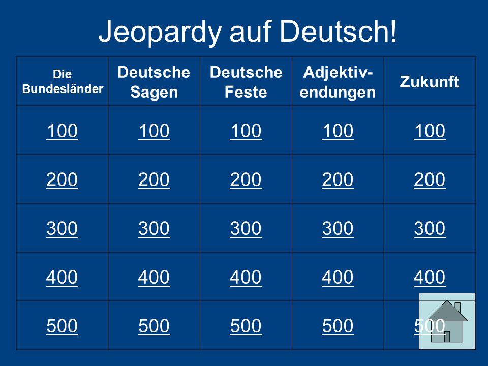 Jeopardy auf Deutsch! 100 200 300 400 500 Deutsche Sagen