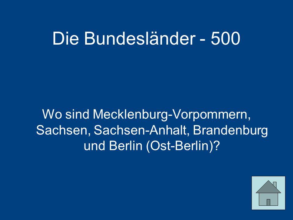 Die Bundesländer - 500 Wo sind Mecklenburg-Vorpommern, Sachsen, Sachsen-Anhalt, Brandenburg und Berlin (Ost-Berlin)