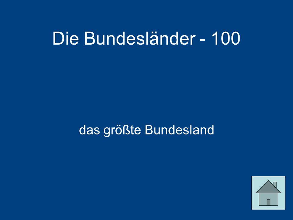 Die Bundesländer - 100 das größte Bundesland