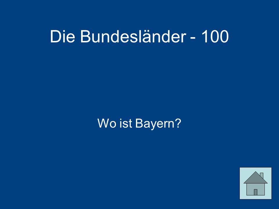 Die Bundesländer - 100 Wo ist Bayern
