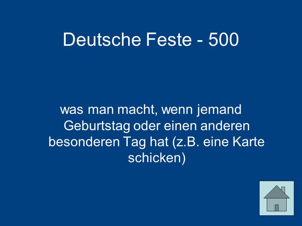 Deutsche Feste - 500 was man macht, wenn jemand Geburtstag oder einen anderen besonderen Tag hat (z.B.