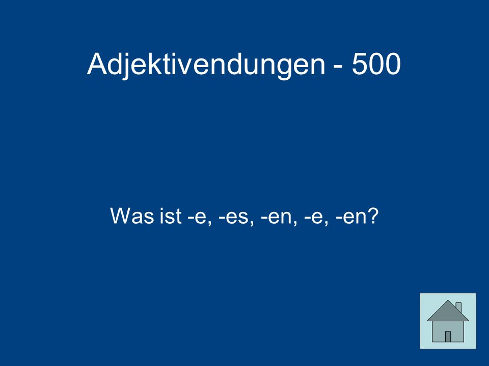 Adjektivendungen - 500 Was ist -e, -es, -en, -e, -en