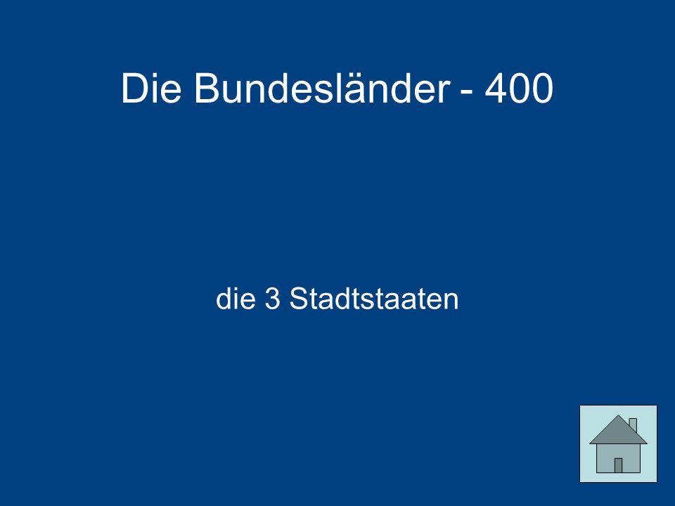Die Bundesländer - 400 die 3 Stadtstaaten