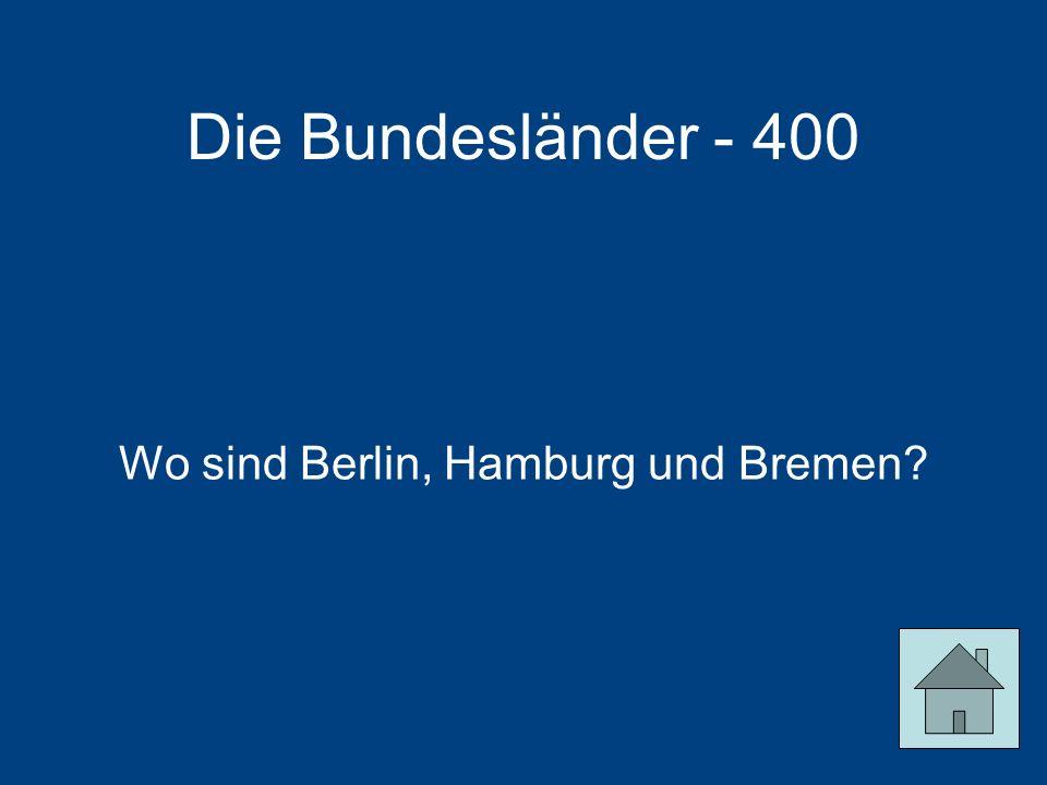 Wo sind Berlin, Hamburg und Bremen