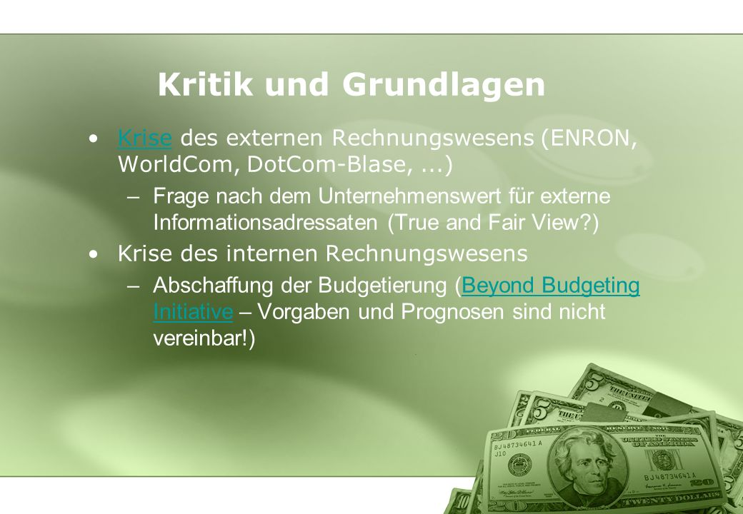 Kritik und GrundlagenKrise des externen Rechnungswesens (ENRON, WorldCom, DotCom-Blase, ...)