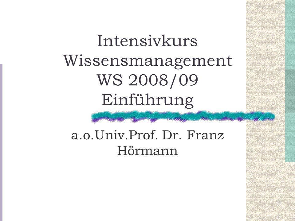 Intensivkurs Wissensmanagement WS 2008/09 Einführung