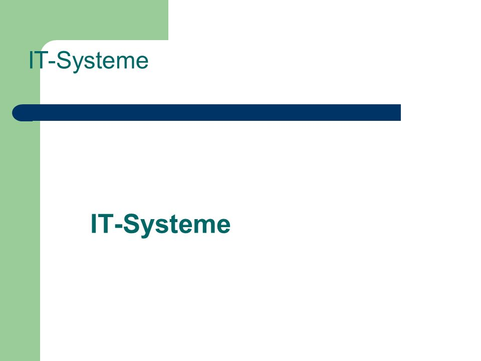 IT-Systeme IT-Systeme