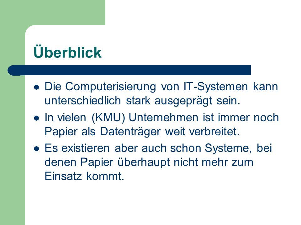 Überblick Die Computerisierung von IT-Systemen kann unterschiedlich stark ausgeprägt sein.