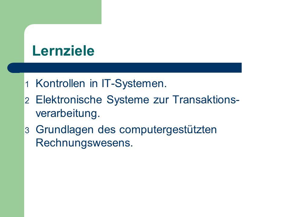 Lernziele Kontrollen in IT-Systemen.