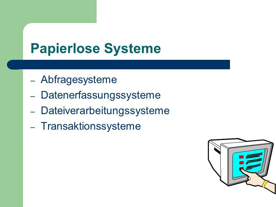 Papierlose Systeme Abfragesysteme Datenerfassungssysteme