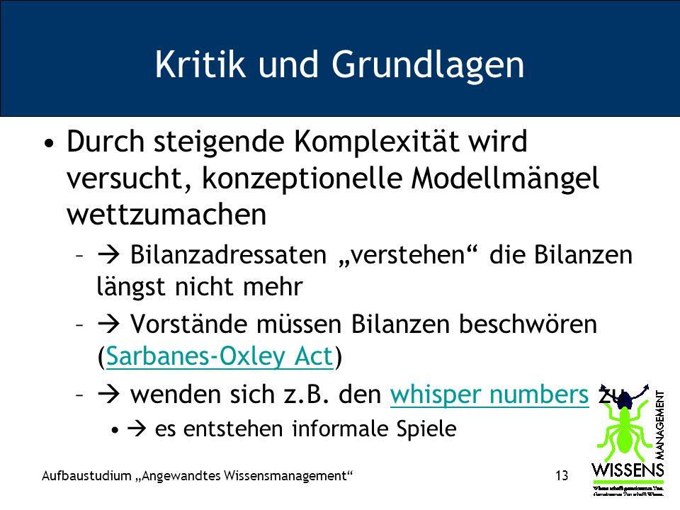 Kritik und Grundlagen Durch steigende Komplexität wird versucht, konzeptionelle Modellmängel wettzumachen.