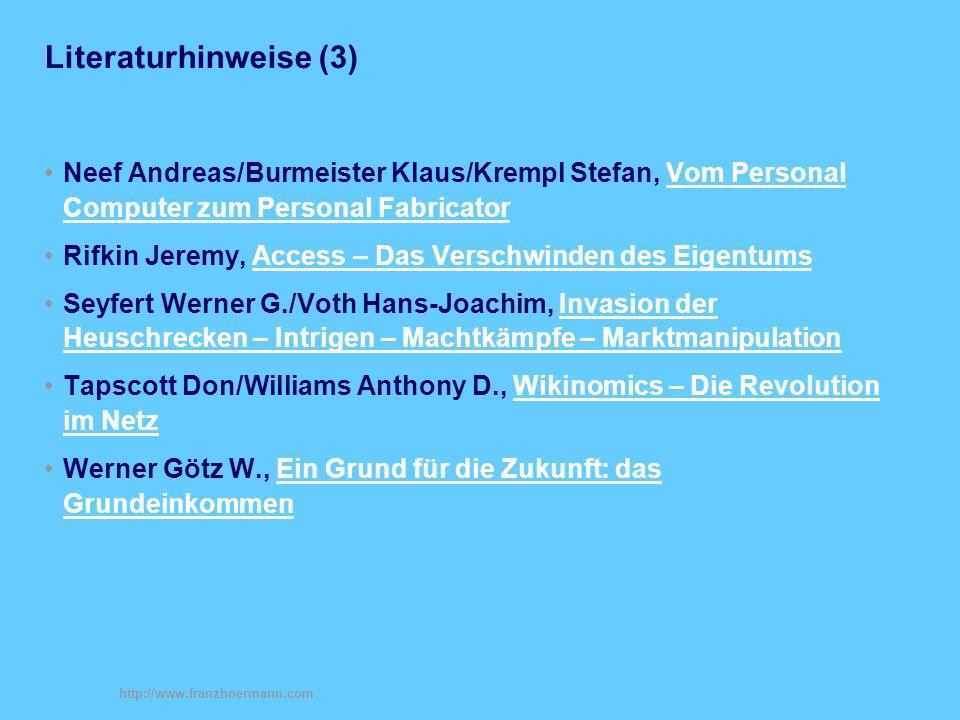Literaturhinweise (3) Neef Andreas/Burmeister Klaus/Krempl Stefan, Vom Personal Computer zum Personal Fabricator.