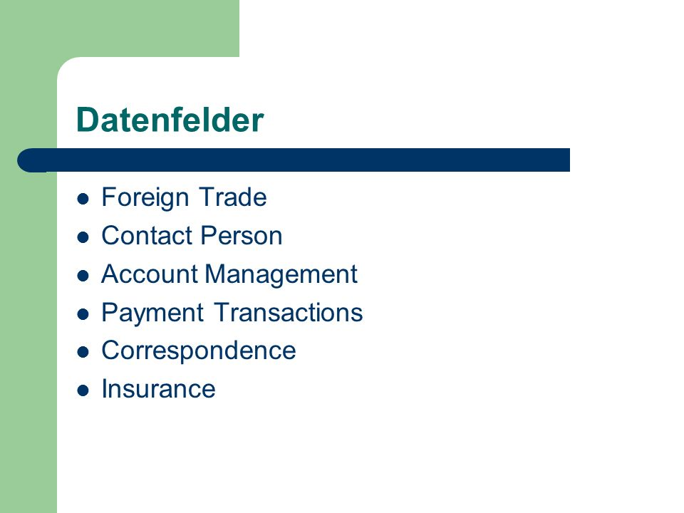 Datenfelder Foreign Trade Contact Person Account Management