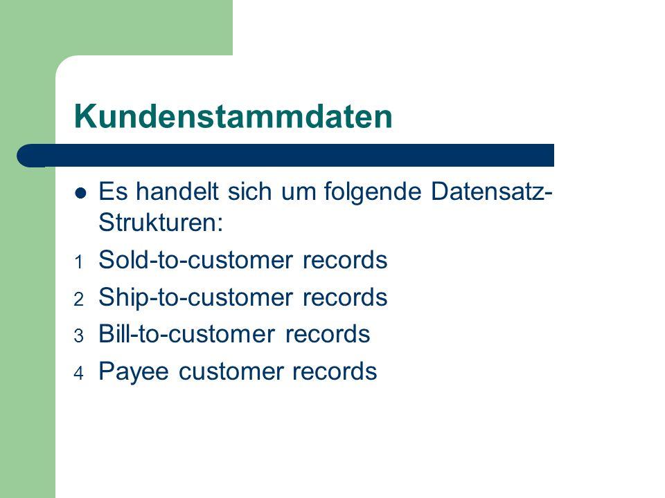 Kundenstammdaten Es handelt sich um folgende Datensatz-Strukturen:
