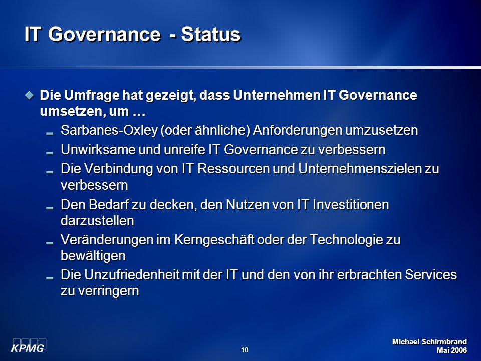IT Governance - StatusDie Umfrage hat gezeigt, dass Unternehmen IT Governance umsetzen, um … Sarbanes-Oxley (oder ähnliche) Anforderungen umzusetzen.