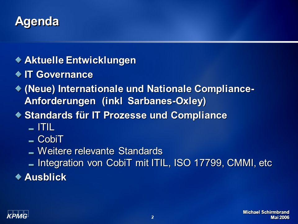 Agenda Aktuelle Entwicklungen IT Governance