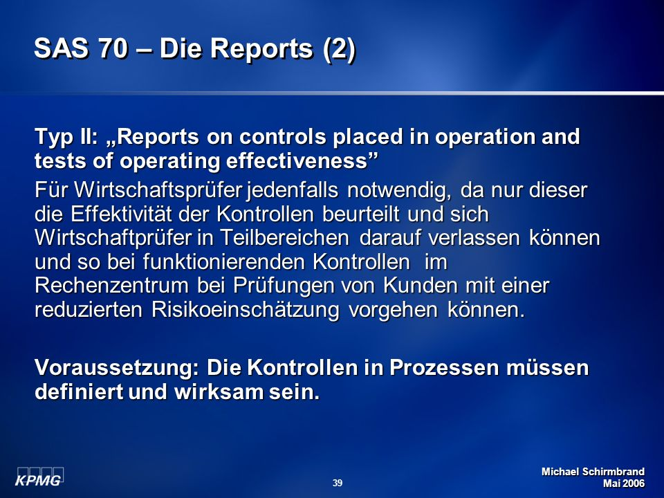 """SAS 70 – Die Reports (2)Typ II: """"Reports on controls placed in operation and tests of operating effectiveness"""