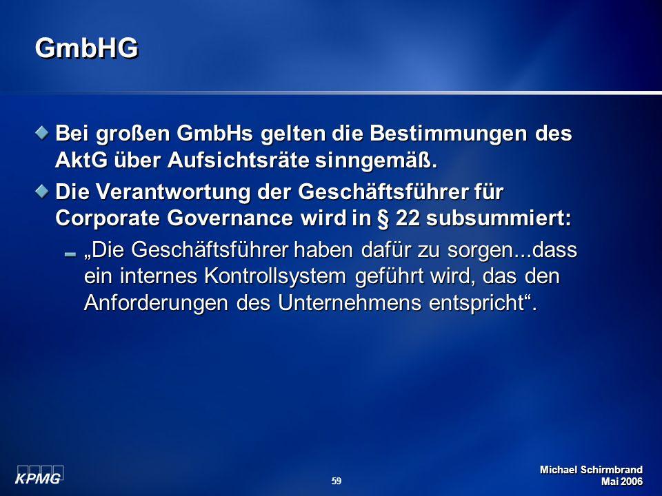 GmbHG Bei großen GmbHs gelten die Bestimmungen des AktG über Aufsichtsräte sinngemäß.