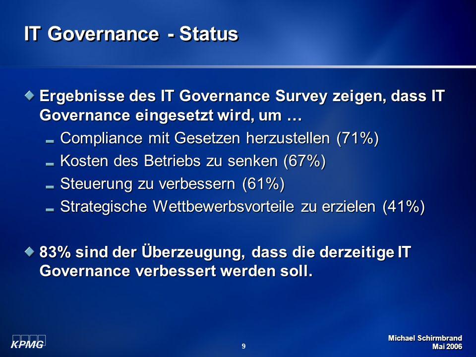 IT Governance - Status Ergebnisse des IT Governance Survey zeigen, dass IT Governance eingesetzt wird, um …