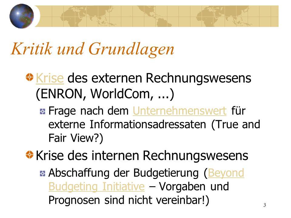Kritik und GrundlagenKrise des externen Rechnungswesens (ENRON, WorldCom, ...)