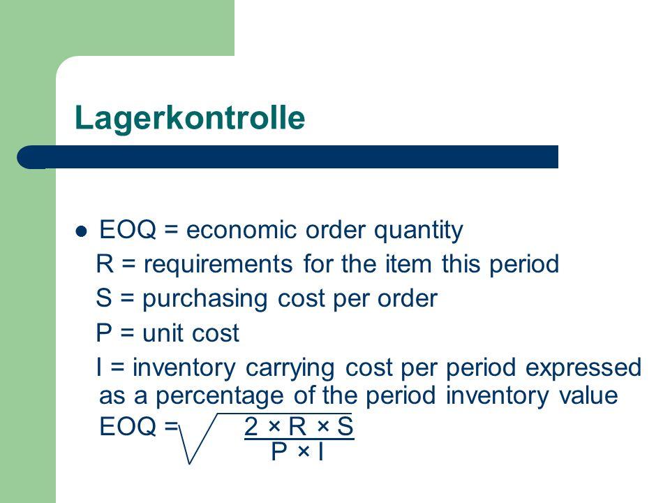 Lagerkontrolle EOQ = economic order quantity
