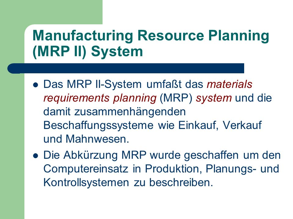 Manufacturing Resource Planning (MRP II) System