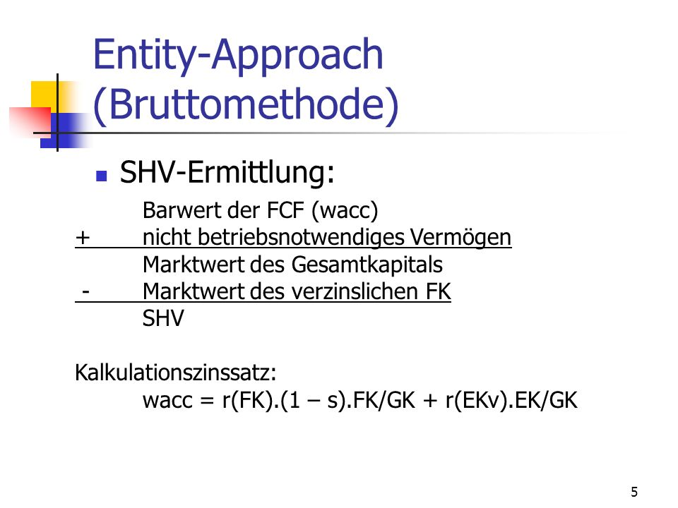Entity-Approach (Bruttomethode)