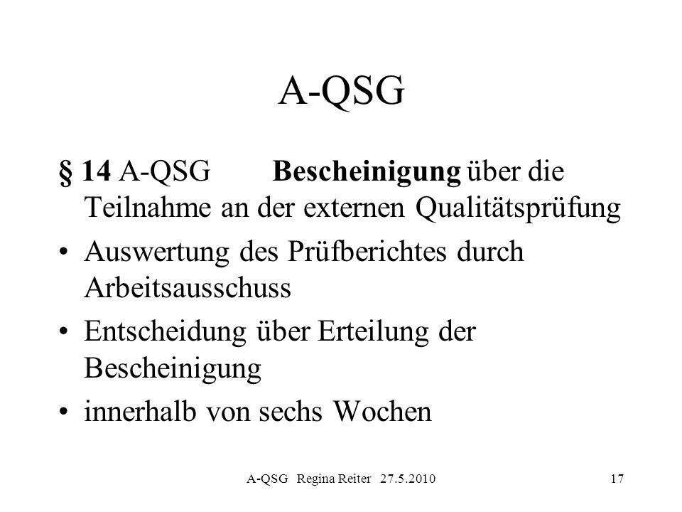A-QSG § 14 A-QSG Bescheinigung über die Teilnahme an der externen Qualitätsprüfung. Auswertung des Prüfberichtes durch Arbeitsausschuss.