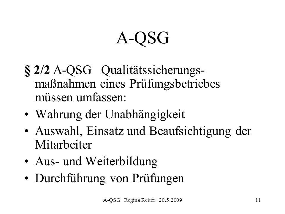 A-QSG § 2/2 A-QSG Qualitätssicherungs- maßnahmen eines Prüfungsbetriebes müssen umfassen: Wahrung der Unabhängigkeit.