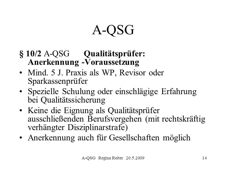 A-QSG § 10/2 A-QSG Qualitätsprüfer: Anerkennung -Voraussetzung