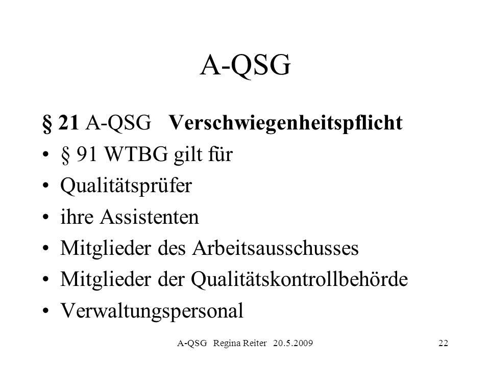 A-QSG § 21 A-QSG Verschwiegenheitspflicht § 91 WTBG gilt für
