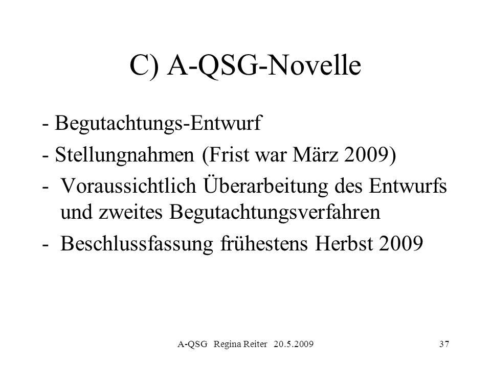 C) A-QSG-Novelle - Begutachtungs-Entwurf