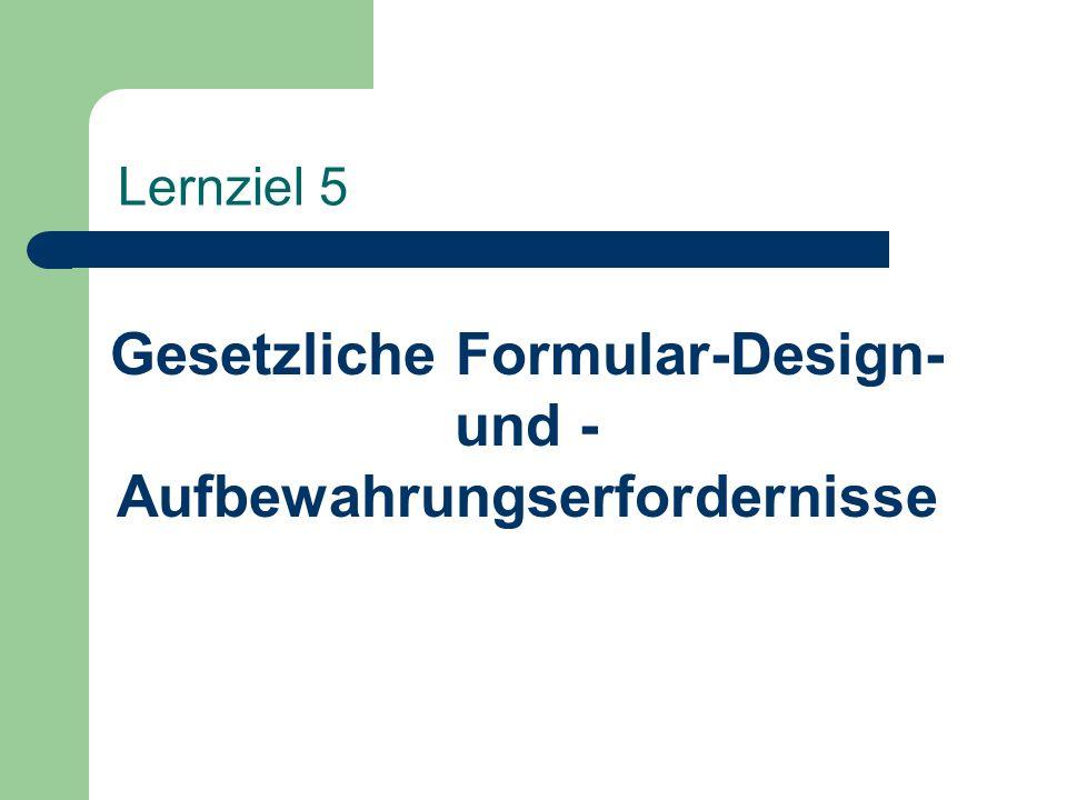 Gesetzliche Formular-Design- und -Aufbewahrungserfordernisse
