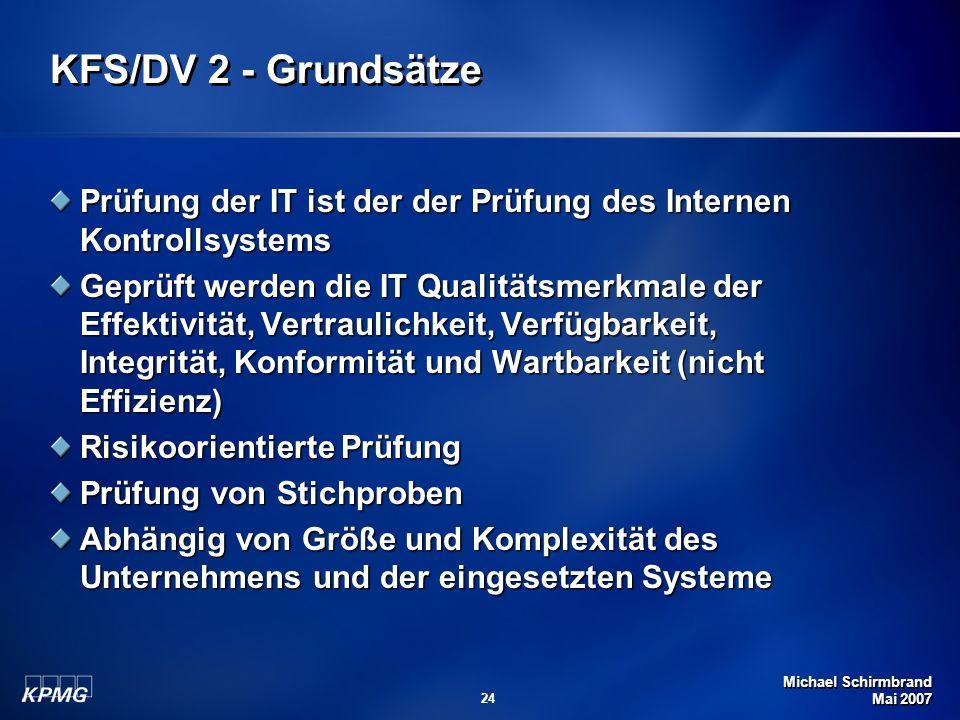 KFS/DV 2 - Grundsätze Prüfung der IT ist der der Prüfung des Internen Kontrollsystems.