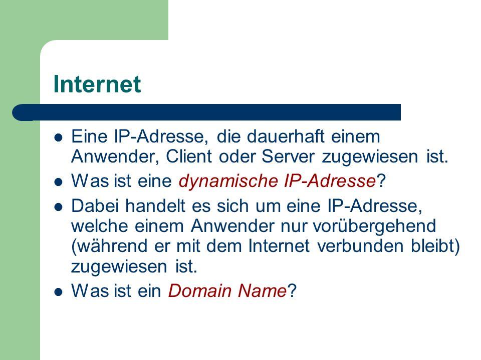 Internet Eine IP-Adresse, die dauerhaft einem Anwender, Client oder Server zugewiesen ist. Was ist eine dynamische IP-Adresse