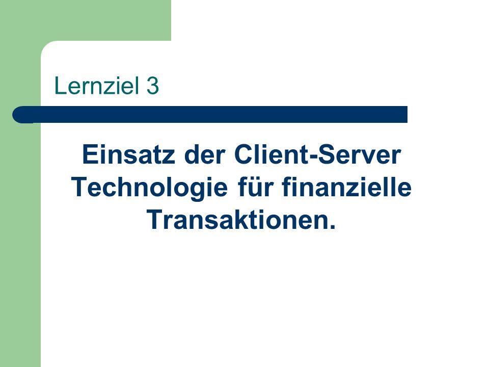 Einsatz der Client-Server Technologie für finanzielle Transaktionen.