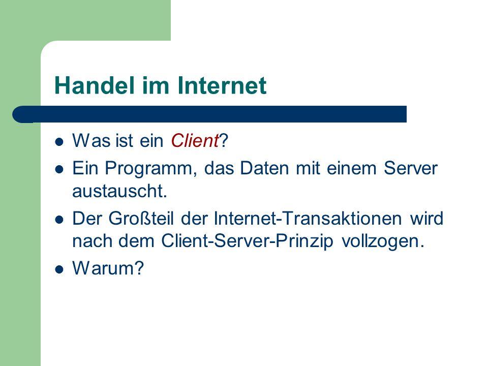 Handel im Internet Was ist ein Client