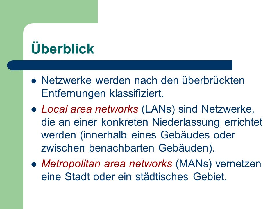 ÜberblickNetzwerke werden nach den überbrückten Entfernungen klassifiziert.