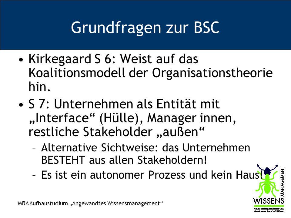 Grundfragen zur BSC Kirkegaard S 6: Weist auf das Koalitionsmodell der Organisationstheorie hin.