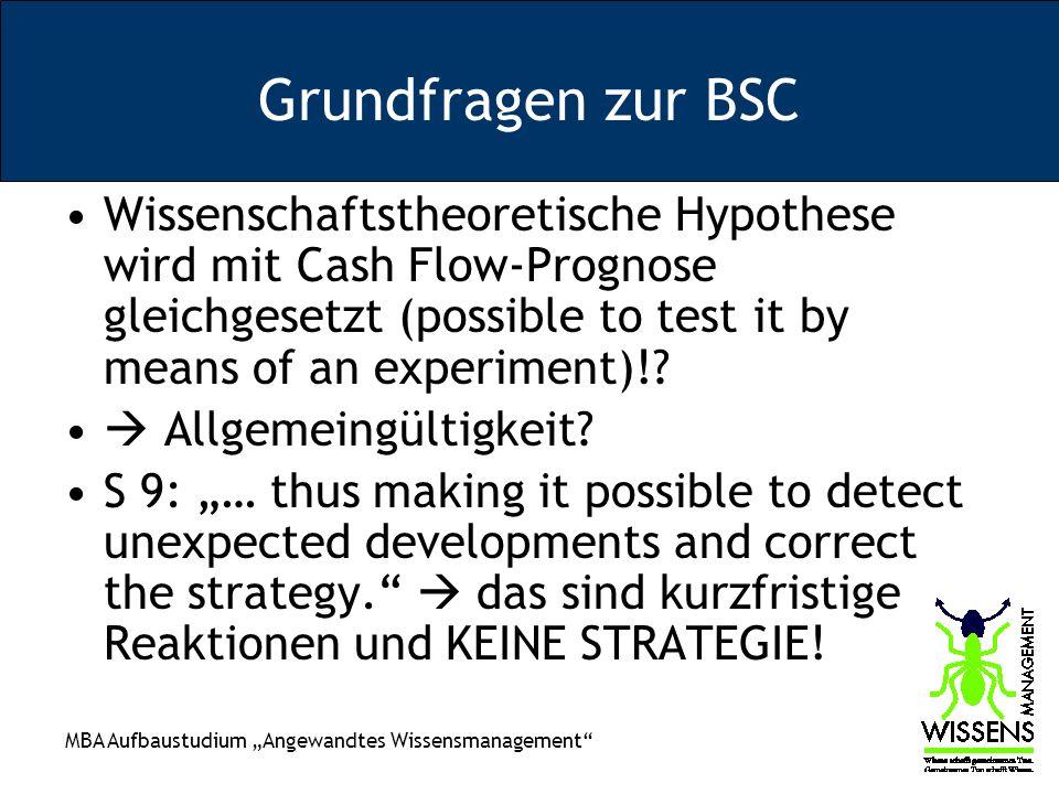 Grundfragen zur BSC Wissenschaftstheoretische Hypothese wird mit Cash Flow-Prognose gleichgesetzt (possible to test it by means of an experiment)!