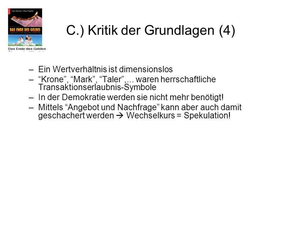 C.) Kritik der Grundlagen (4)