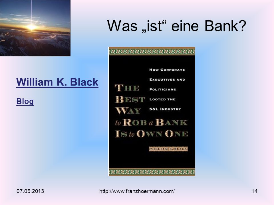 "Was ""ist eine Bank William K. Black Blog 07.05.2013"