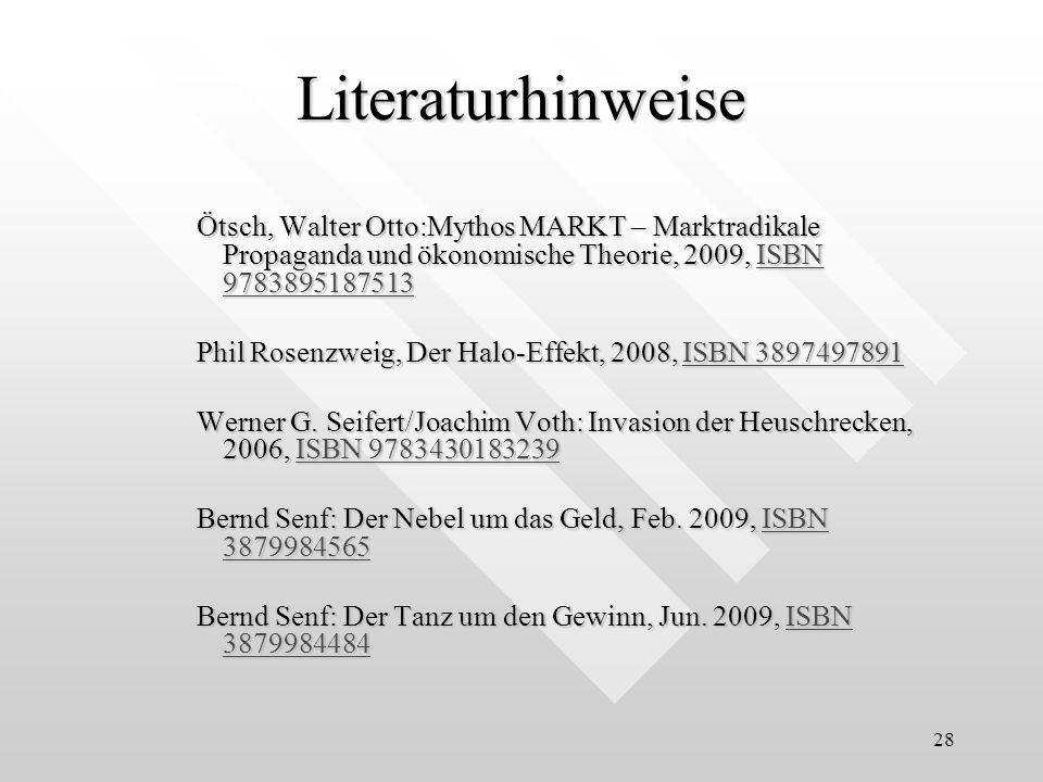 LiteraturhinweiseÖtsch, Walter Otto:Mythos MARKT – Marktradikale Propaganda und ökonomische Theorie, 2009, ISBN 9783895187513.