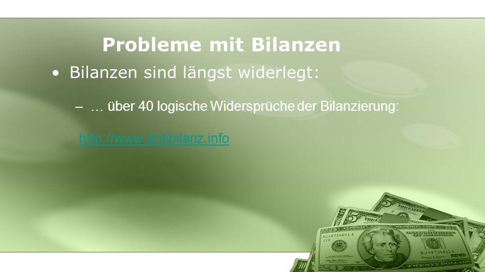 Probleme mit Bilanzen Bilanzen sind längst widerlegt: