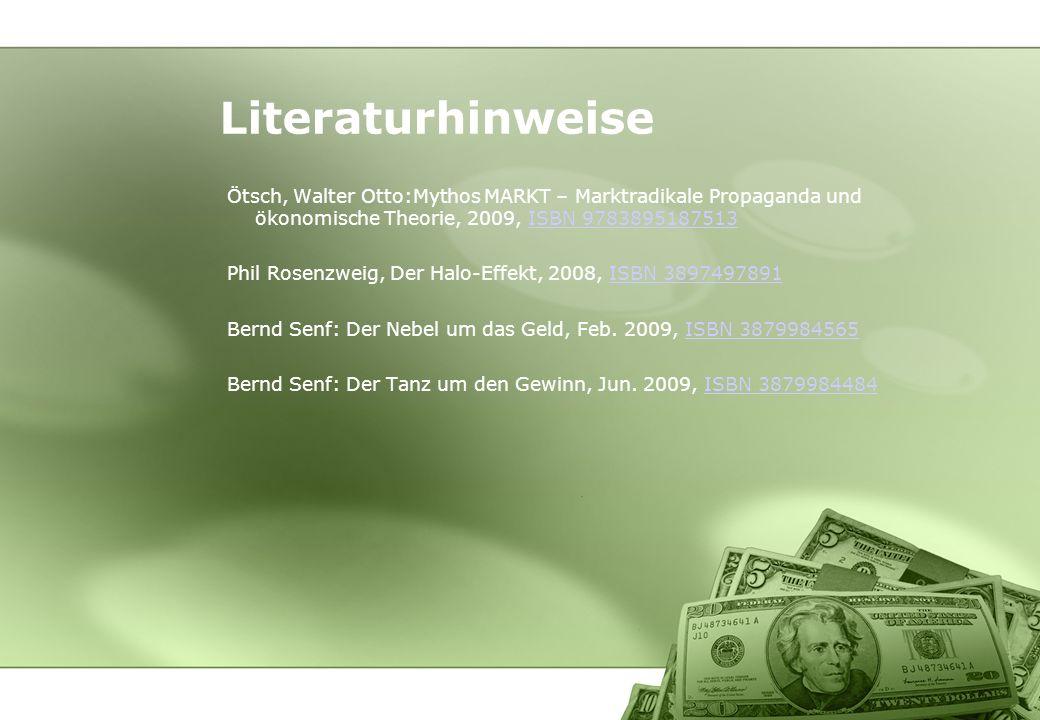 Literaturhinweise Ötsch, Walter Otto:Mythos MARKT – Marktradikale Propaganda und ökonomische Theorie, 2009, ISBN 9783895187513.