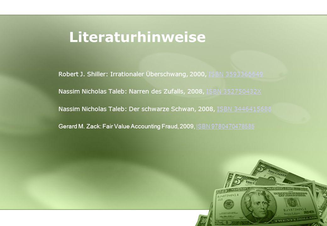 Literaturhinweise Robert J. Shiller: Irrationaler Überschwang, 2000, ISBN 3593366649.