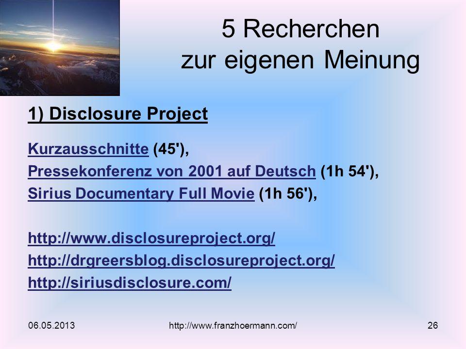 5 Recherchen zur eigenen Meinung 1) Disclosure Project