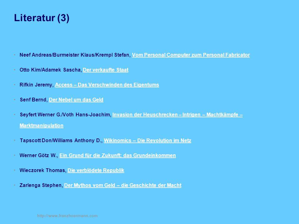 Literatur (3) Neef Andreas/Burmeister Klaus/Krempl Stefan, Vom Personal Computer zum Personal Fabricator.
