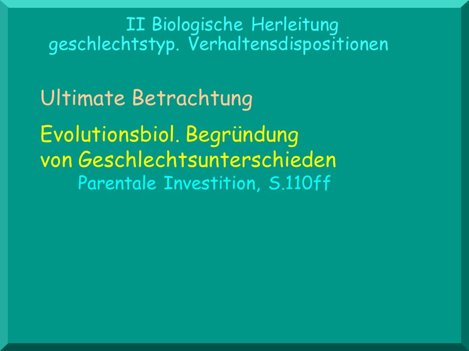 II Biologische Herleitung