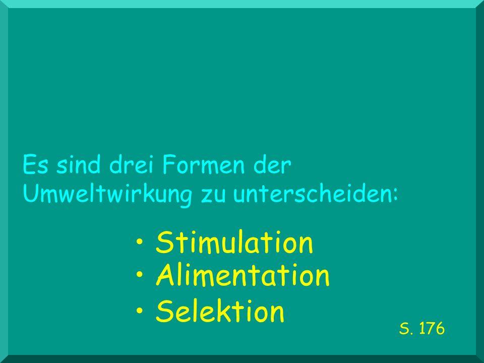 • Stimulation • Alimentation • Selektion